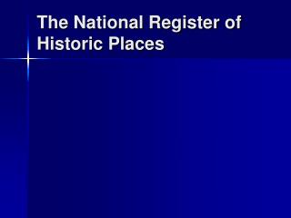 The National Register of Historic Places
