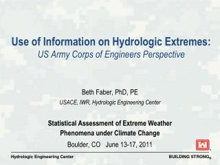 Use of Information on  Hydrologic Extremes :  US Army Corps of Engineers Perspective