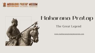 The Great Legend Maharana Pratap - Maharana Pratap Museum