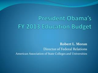 President Obama s FY 2013 Education Budget