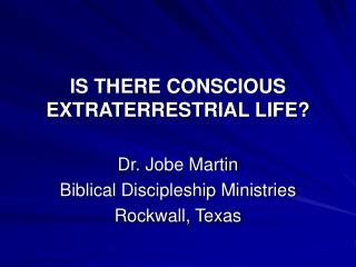 IS THERE CONSCIOUS EXTRATERRESTRIAL LIFE?