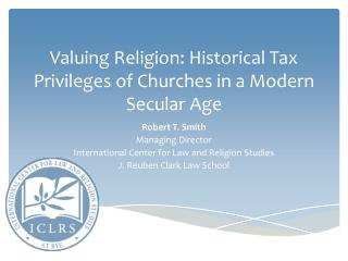 Valuing Religion: Historical Tax Privileges of Churches in a Modern Secular Age