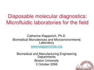 Disposable molecular diagnostics: Microfluidic laboratories for the field