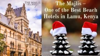 The Majlis – One of the Best Beach Hotels in Lamu, Kenya