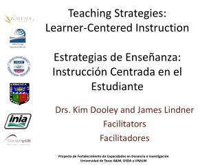 Teaching Strategies: Learner-Centered Instruction Estrategias de Enseñanza : Instrucción Centrada en el Estudiante