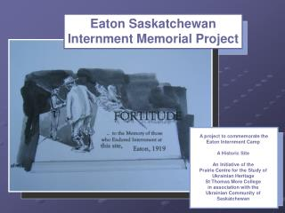 Eaton Saskatchewan  Internment Memorial Project