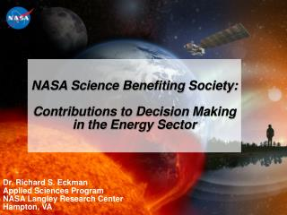Dr. Richard S. Eckman Applied Sciences Program NASA Langley Research Center Hampton, VA
