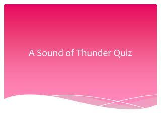 A Sound of Thunder Quiz