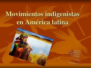 Movimientos indigenistas en Am rica latina