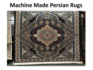 Machine Made Persian Rugs