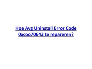 Hoe Avg Uninstall Error Code 0xcoo70643 te repareren?