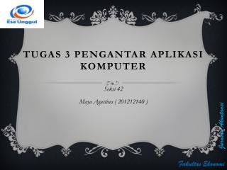 Tugas PPT seksi 42 Maya Agustina ( 201212140 )