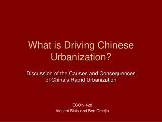 What is Driving Chinese Urbanization?
