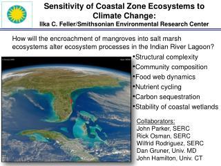 Sensitivity of Coastal Zone Ecosystems to Climate Change: Ilka C. Feller/Smithsonian Environmental Research Center