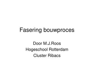 Fasering bouwproces