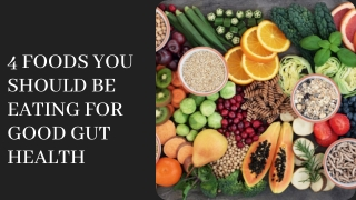 4 Foods You Should Be Eating For Good Gut Health