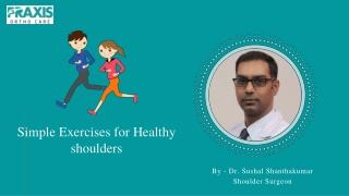 Simple exercises for healthy shoulder-Best Shoulder Surgeon in Bangalore