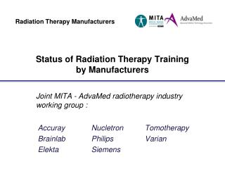 Status of Radiation Therapy Training  by Manufacturers
