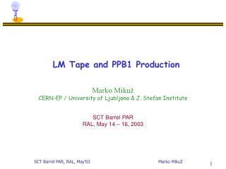 LM Tape and PPB1 Production