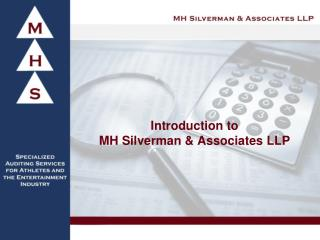 Introduction to MH Silverman & Associates LLP