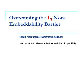 Overcoming the L1 Non-Embeddability Barrier
