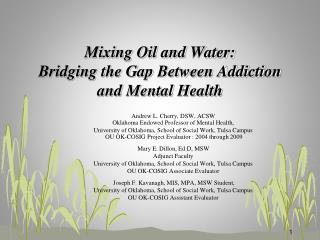 Mixing Oil and Water:  Bridging the Gap Between Addiction and Mental Health