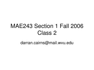 MAE243 Section 1 Fall 2006 Class 2