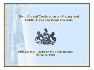 Sixth Annual Conference on Privacy and Public Access to Court Records