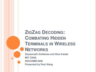 ZigZag Decoding: Combating Hidden Terminals in Wireless Networks