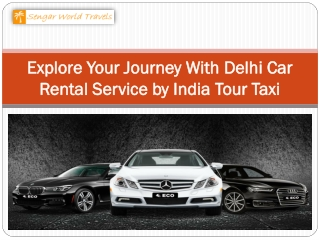 Explore Your Journey With Delhi Car Rental Service by India Tour Taxi