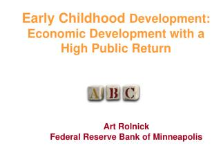 Early Childhood  Development: Economic Development with a  High Public Return