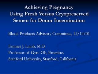 Achieving Pregnancy  Using Fresh Versus Cryopreserved Semen for Donor Insemination