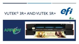 VUTEK® 3R  AND VUTEK 5R