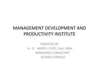 MANAGEMENT DEVELOPMENT AND PRODUCTIVITY INSTITUTE