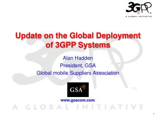 Update on the Global Deployment of 3GPP Systems