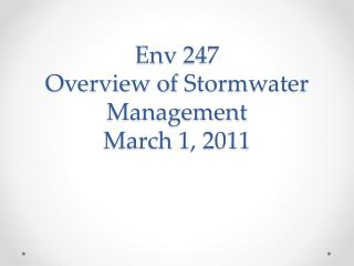 Env  247   Overview of  Stormwater  Management March 1, 2011