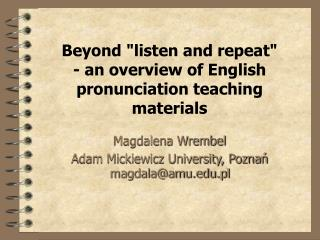 "Beyond ""listen and repeat""  - an overview of English pronunciation teaching materials"