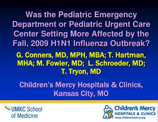 Was the Pediatric Emergency Department or Pediatric Urgent Care Center Setting More Affected by the Fall, 2009 H1N1 Infl