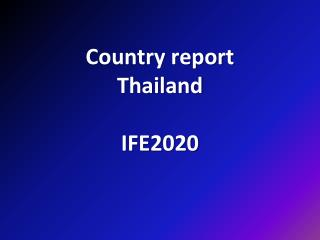 Country report Thailand  IFE2020