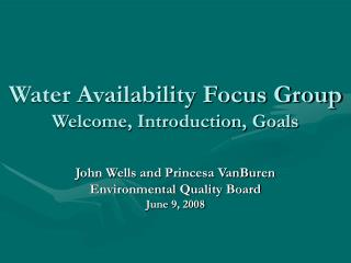 Water Availability Focus Group Welcome, Introduction, Goals