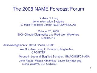 The 2008 NAME Forecast Forum Lindsey N. Long Wyle Information Systems Climate Prediction Center, NCEP/NWS/NOAA October 2