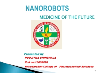 NANO ROBOTS MEDICINE OF THE FUTURE