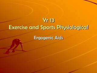 Yr 13 Exercise and Sports Physiological