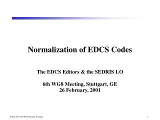Normalization of EDCS Codes
