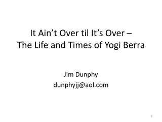 It Ain't Over til It's Over – The Life and Times of Yogi Berra