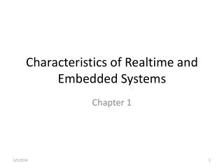 Characteristics of Realtime and Embedded Systems