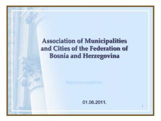 Association of Municipalities and Cities of the Federation of Bosnia and Herzegovina http://www.sogfbih.ba