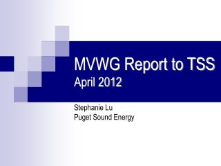 MVWG Report to TSS April 2012