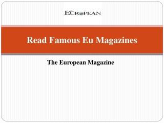 Read Famous Eu Magazines | The European Magazine