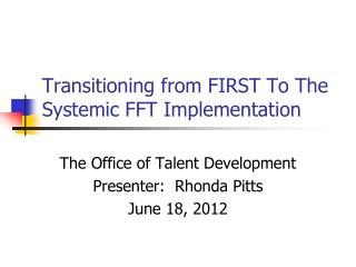 Transitioning from FIRST To The Systemic FFT Implementation